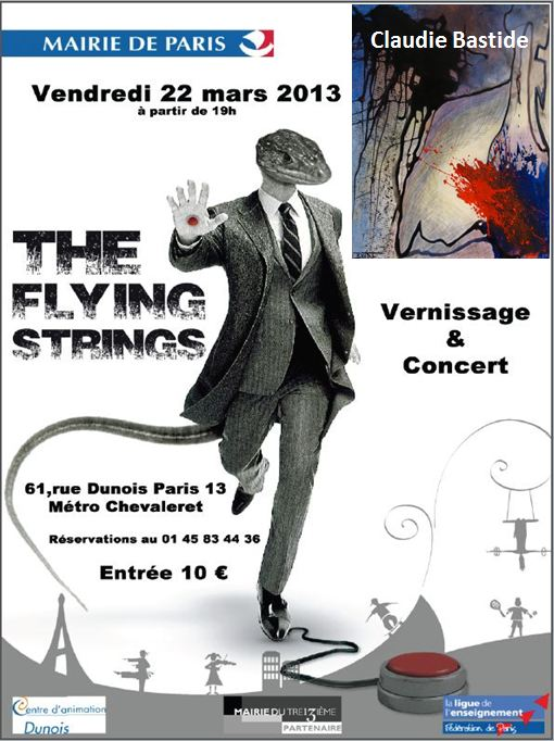 Exposition des peintures récentes de  Claudie Bastide Concert du groupe de rock: The Flying Strings